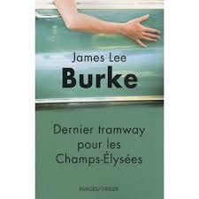Dernier tramway pour les champs Elysées, James Lee Burke