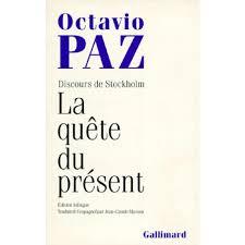 La quête du présent, Octavio Paz