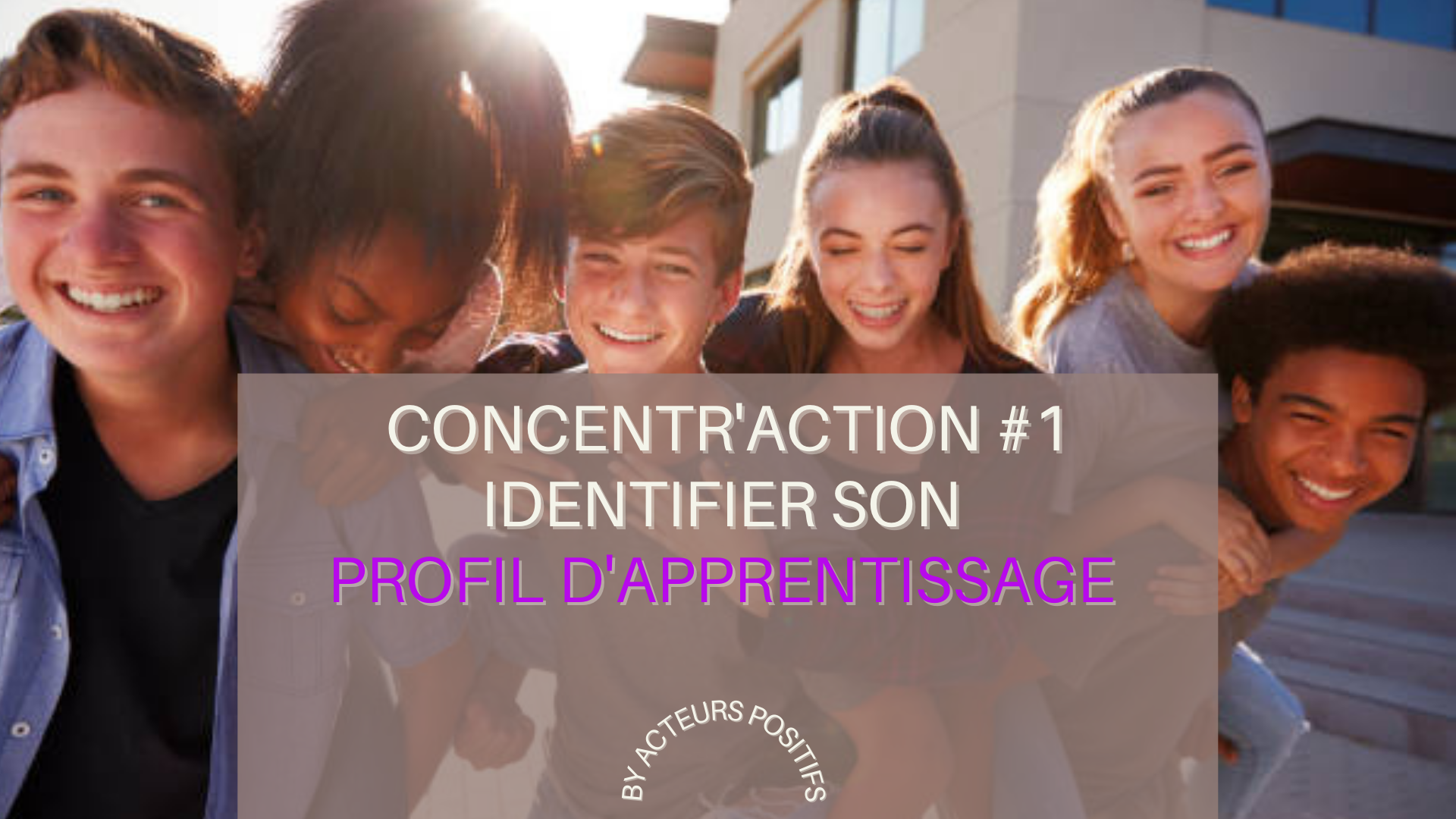 Concentr'Action #1 : Identifier son profil d'apprentissage
