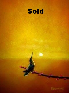 Humming Bird Greets the Morning/ Sold