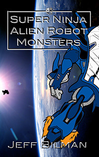 Book Cover for Super Ninja Alien Robot Monsters