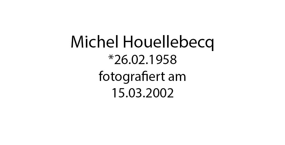 Michel Houellebecq foto organico Picture Bild Krackhardt Christof Menschen des veröffentlichten Lebens Geburt Birth Datum