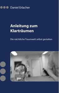 Anleitung zum Klarträumen (Daniel Erlacher)