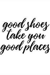 Good Shoes take you good places #fashion #shoes #quote #quotes
