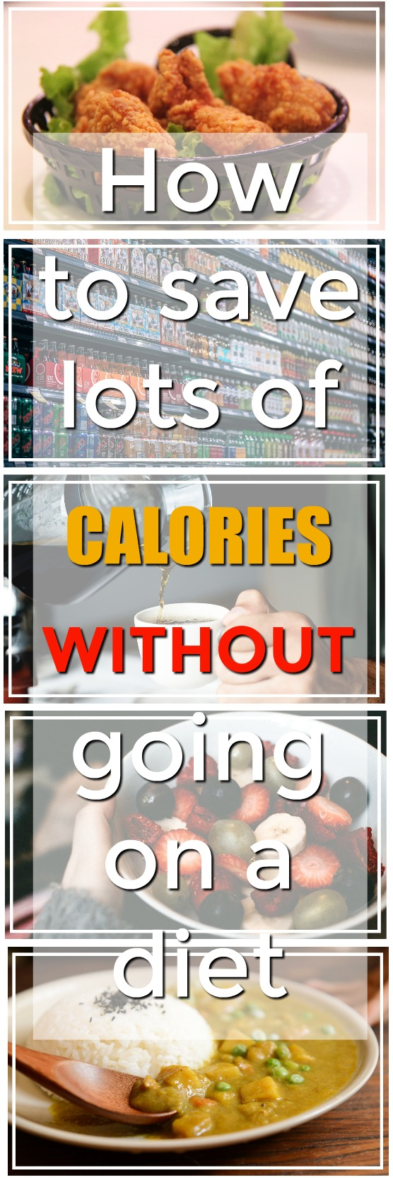 How to save calories everyday and loose weight without going on a diet