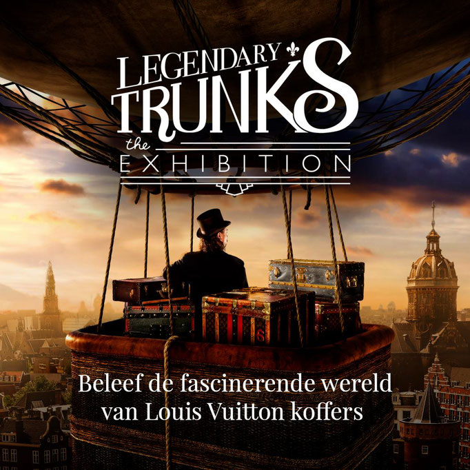 the exhibition legendary trunks amsterdam louis vuitton