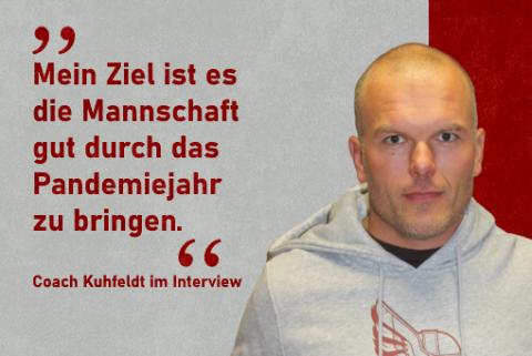 """""""Die Mannschaft gut durch das Pandemiejahr führen."""" - Coach Kuhfeldt im Interview"""