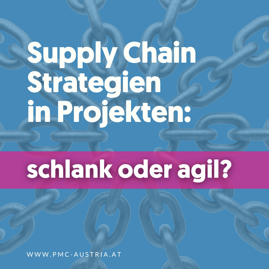Supply-Chain-Strategie in Projekten: schlank oder doch agil?