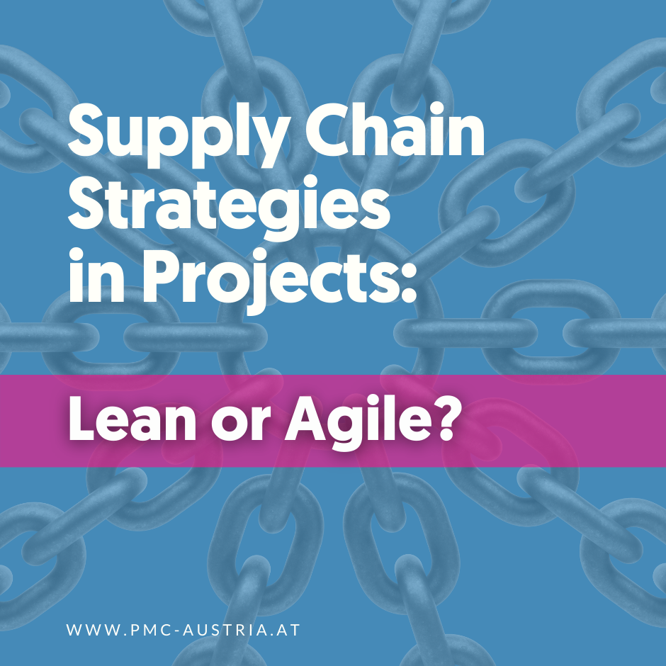 Supply chain strategy in projects: lean or agile?
