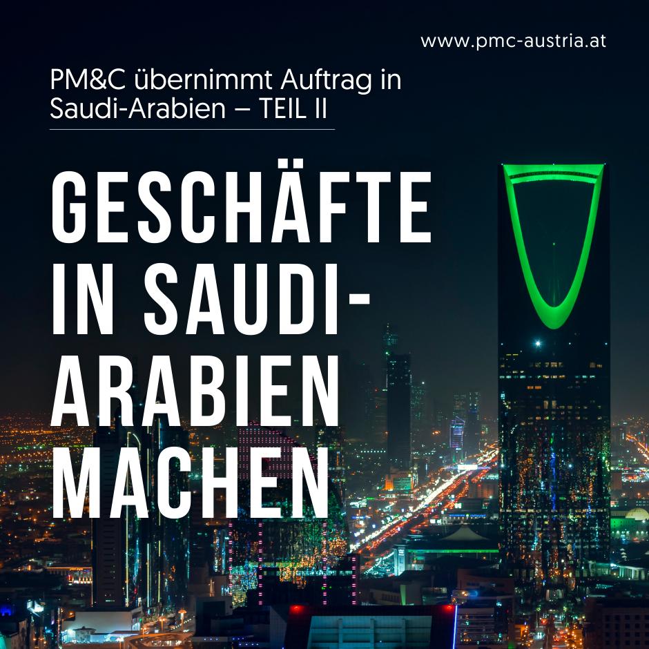 PM&C übernimmt Auftrag in Saudi-Arabien – Teil II: Geschäfte in Saudi-Arabien machen