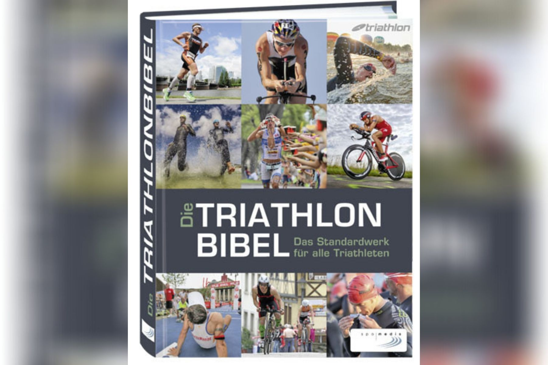 Die Triathlonbibel: Ein Standardwerk für alle Triathleten