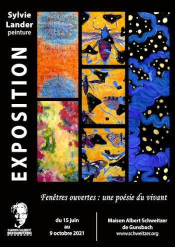 Sylvie Lander/ FENETRES OUVERTES : UNE POESIE DU VIVANT/ Maison Albert Schweitzer/ GUNSBACH
