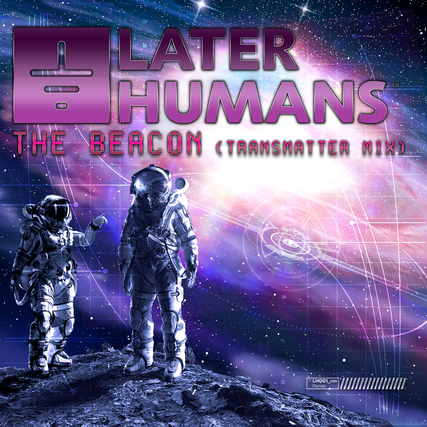 """Later Humans' """"The Beacon (Transmatter Mix)"""" Single Cover"""