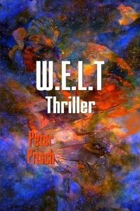 Peter Pitsch – W.E.L.T. (Thriller)