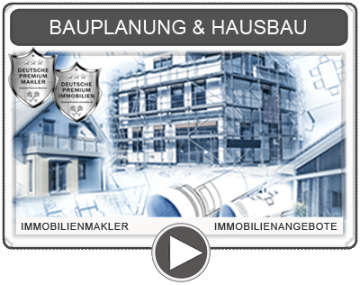 HAUSBAU BAUPLANUNG BAUUNTERNEHMEN BAUTRÄGER BAUPROJEKTE NEUBAU IMMOBILIEN IMMOBILIENMAKLER