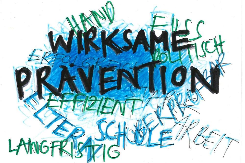 Prävention ist kein Luxusartikel, sondern dringende Notwendigkeit für unsere Jugend, wenn wir mit ihr eine Zukunft haben wollen.