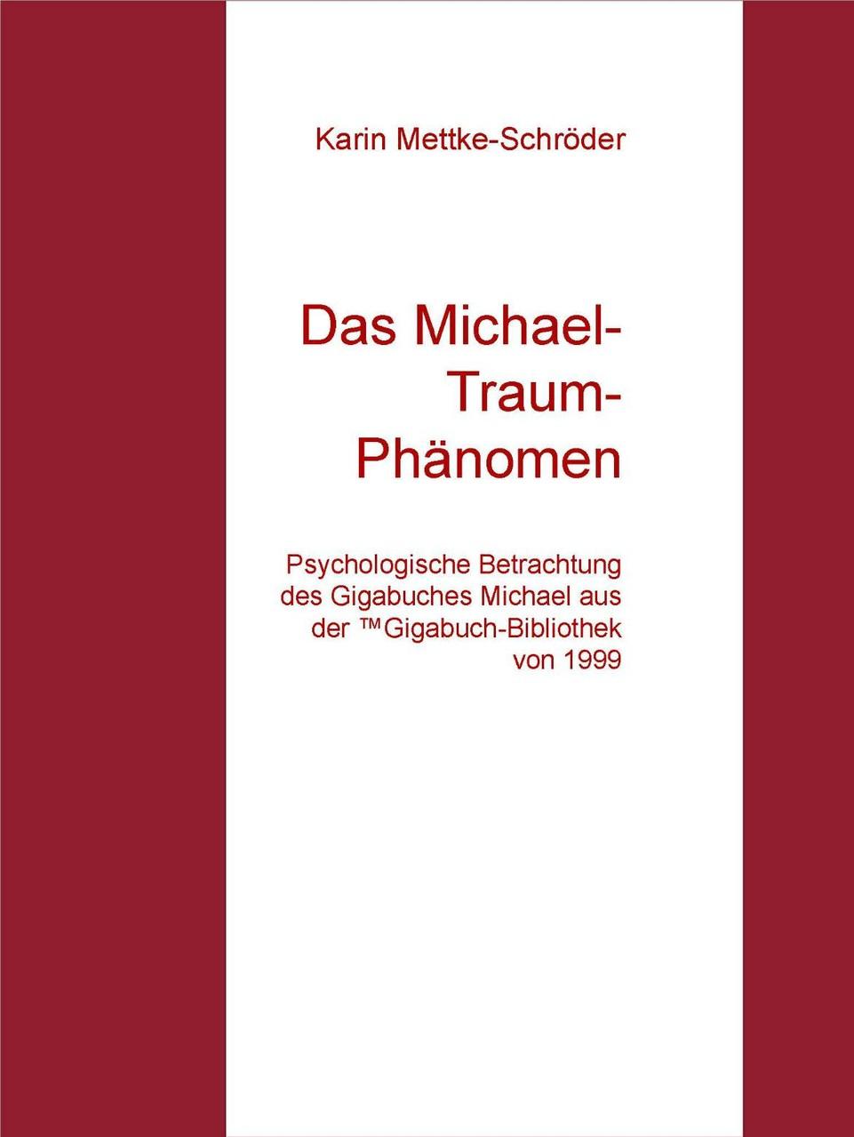 Karin Mettke-Schröder/Das Michael-Traum-Phänomen/™Gigabuch Bibliothek 1999/e-Short ISBN 9783734712838