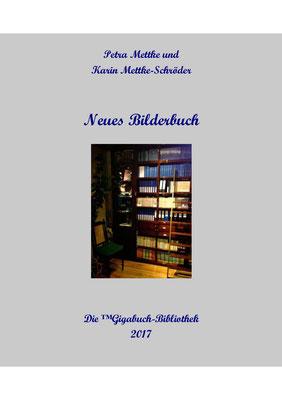 Petra Mettke und Karin Mettke-Schröder/Neues Bilderbuch/™Gigabuch-Bibliothek in Bildern 2018, Seite 003