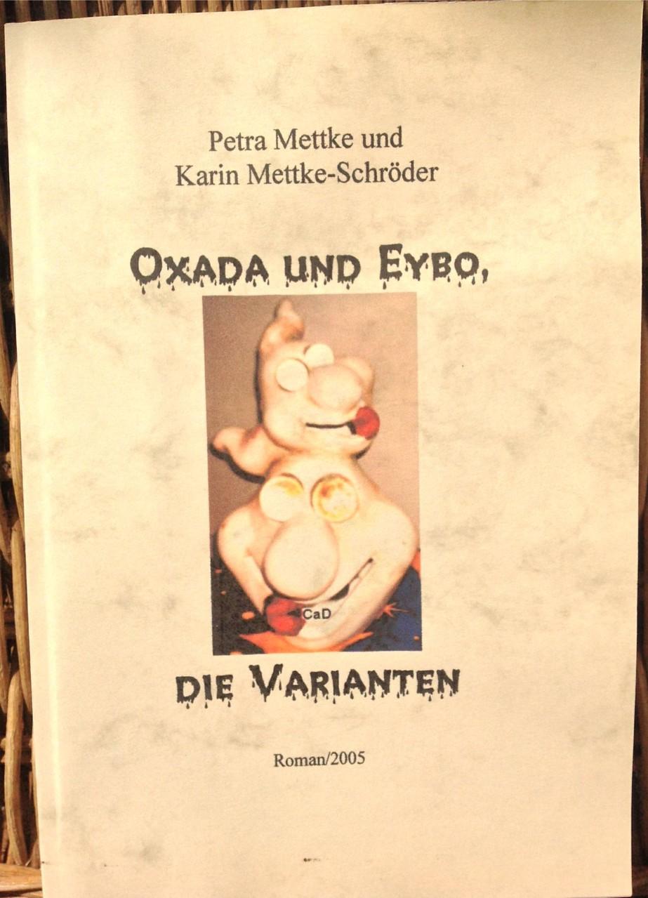 Karin Mettke-Schröder, Petra Mettke/Oxada und Eybo/Roman/Druckskript/2005/Einband
