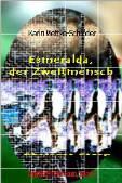 Karin Mettke-Schröder/Gigabuch Universum 2/Esmeralda, der Zweitmensch/1. Fassung von 2010