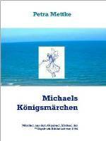 Petra Mettke/Michaels Königsmärchen/™Gigabuch Bibliothek 1995/e-Short ISBN 9783734712524