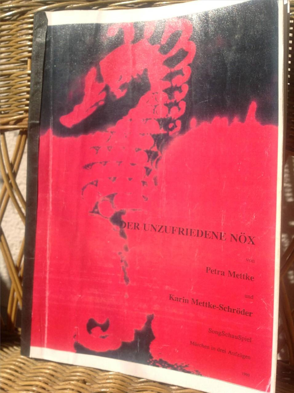 Petra Mettke, Karin Mettke-Schröder/Der unzufriedene Nöx/SongSchauSpiel von 1990/Einband