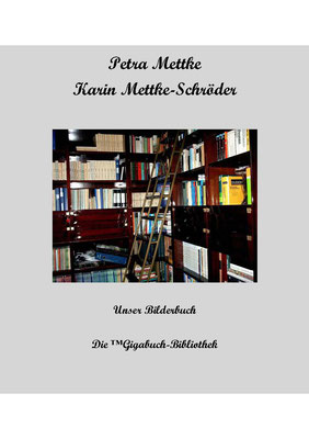 Petra Mettke und Karin Mettke-Schröder/ Unser Bilderbuch/™Gigabuch-Bibliothek, Seite 003