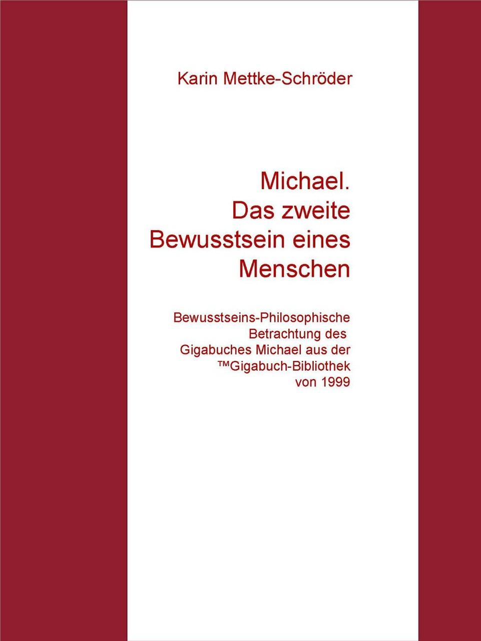 Karin Mettke-Schröder/Michael. Das zweite Bewusstsein/™Gigabuch Bibliothek 1999/e-Short ISBN 9783734712852