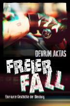 Freier Fall (Kurzgeschichte von Devrim Aktas)