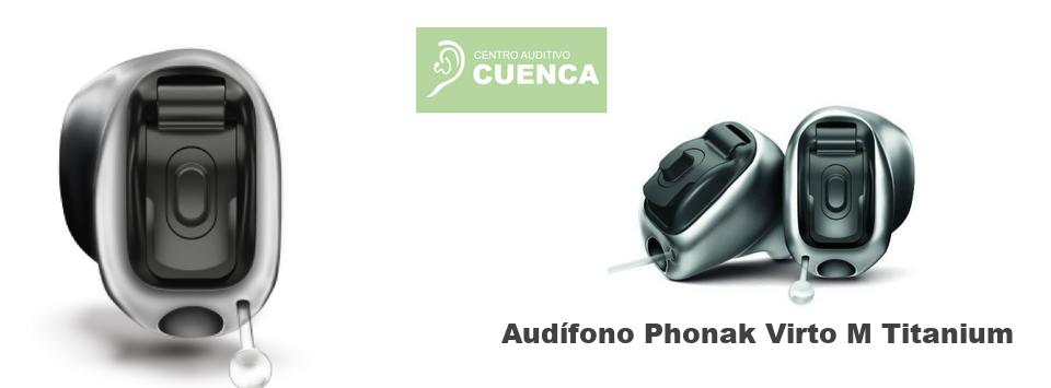Audífonos Phonak Virto M Titanium, el audífono invisible. Centro Auditivo Cuenca en Valencia.