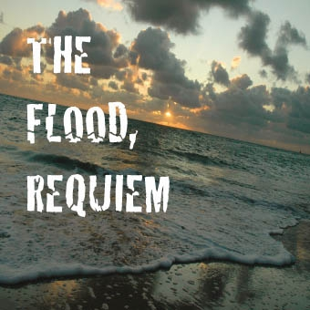 The Flood, Requiem