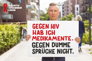 """Bild: Plakatmotiv #positivzusammenleben. """"Gegen HIV hab ich Medikamente. Gegen dumme Sprüche nicht."""""""