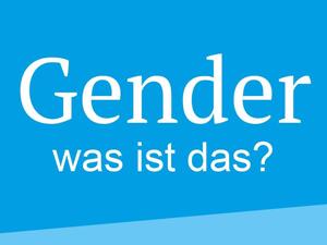 Bild: Gender - was ist das?