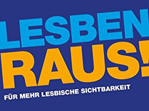 Bild: Lesben raus! Für mehr lesbische Sichtbarkeit