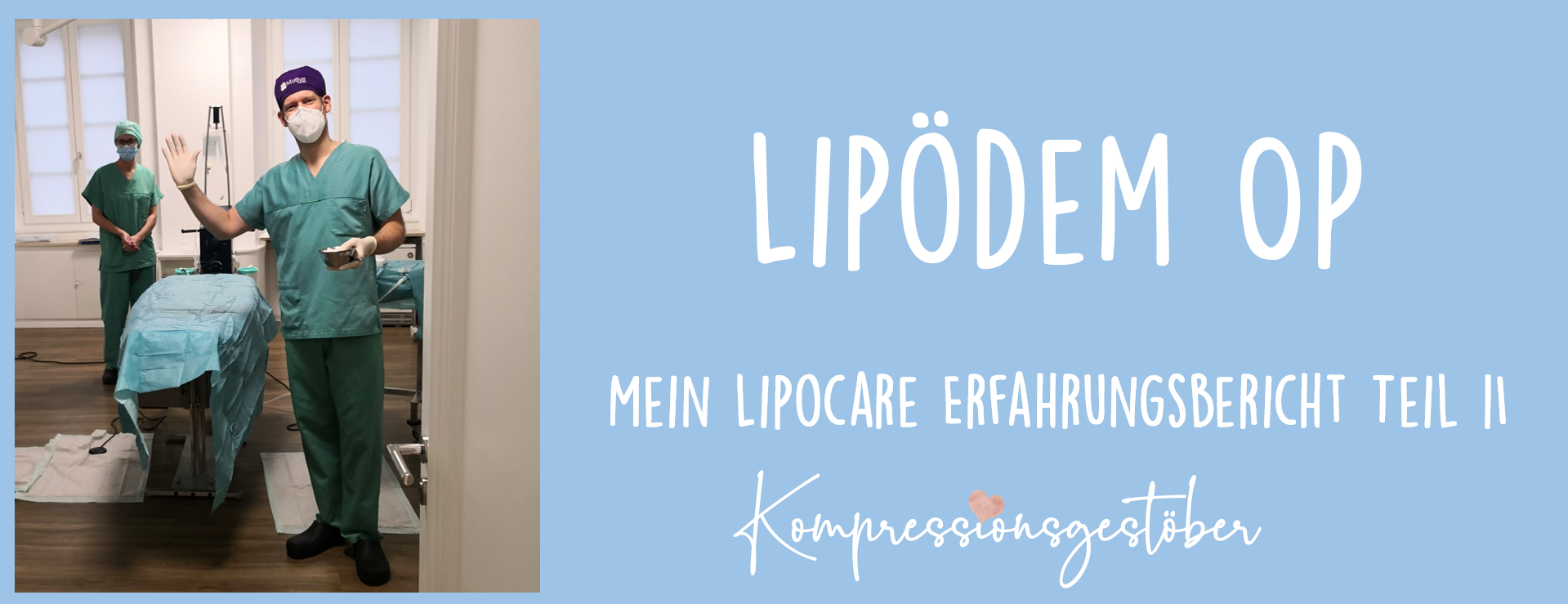 Lipödem OP - Mein Lipocare Erfahrungsbericht