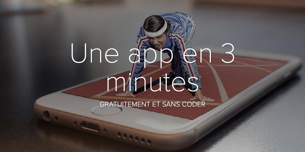 Créer une App en 3 minutes, gratuitement et sans coder