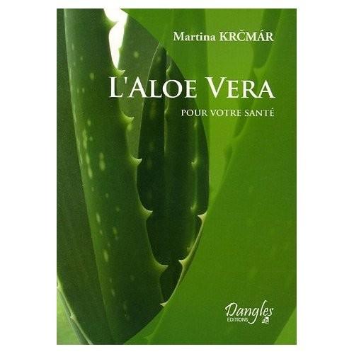 L'Aloe vera pour votre santé de Martina Krcmar