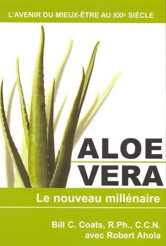 Aloe vera la plante du nouveau millénaire de Bill C. Coats