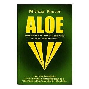 Aloe, Impératrice des plantes médicinales de Michael PEUSER