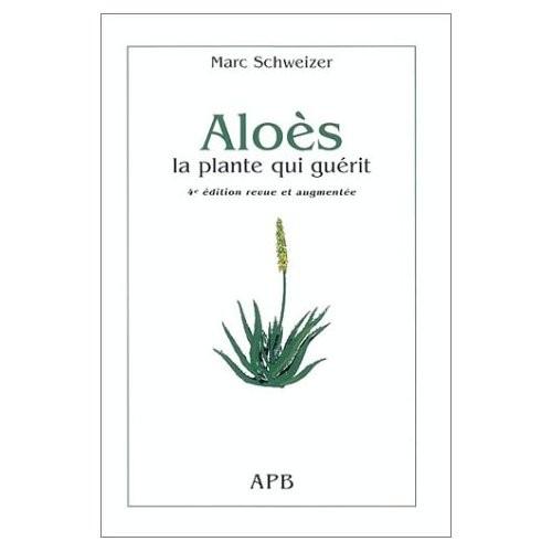 Aloès, la plante qui guérit de Marc Schweizer