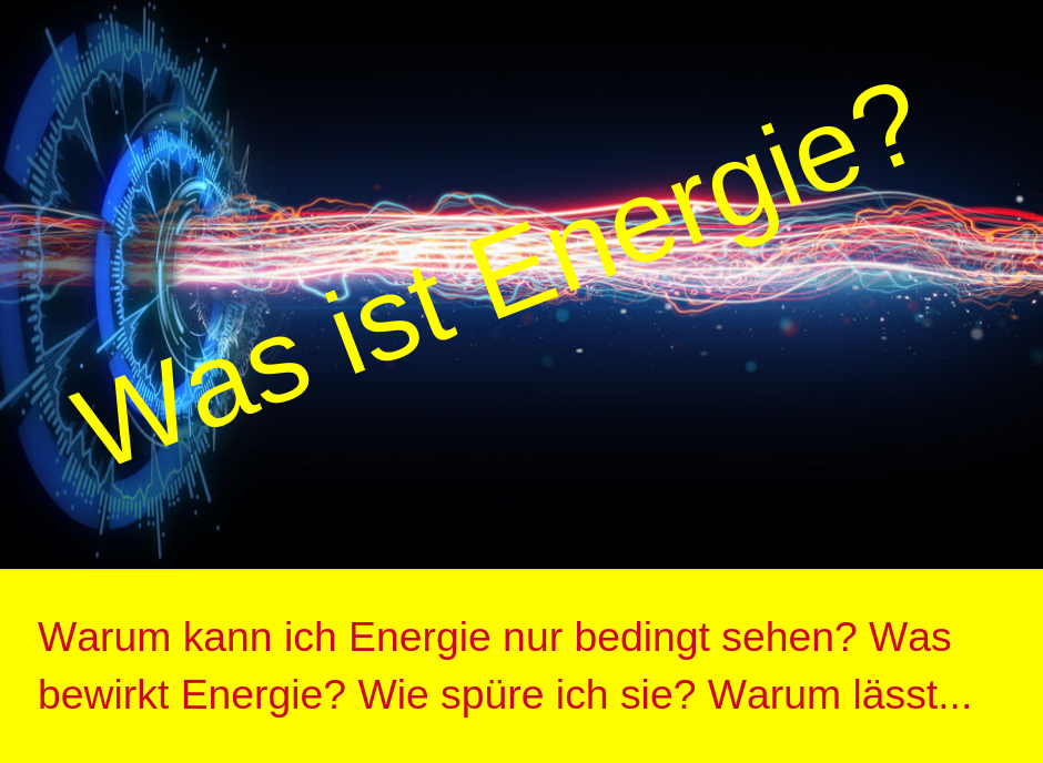 Was ist eigentlich Energie?