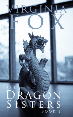 The Dragon Sisters by Virginia Fox (Book 1 of The Dragon Sisters Trilogy)