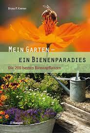 Mein Garten - Ein Bienenparadies - Die 200 besten Bienenpflanzen