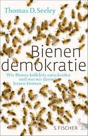 Bienendemokratie von Thomas D. Seeley