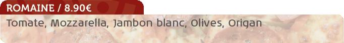Pizza Romaine / 8.90€