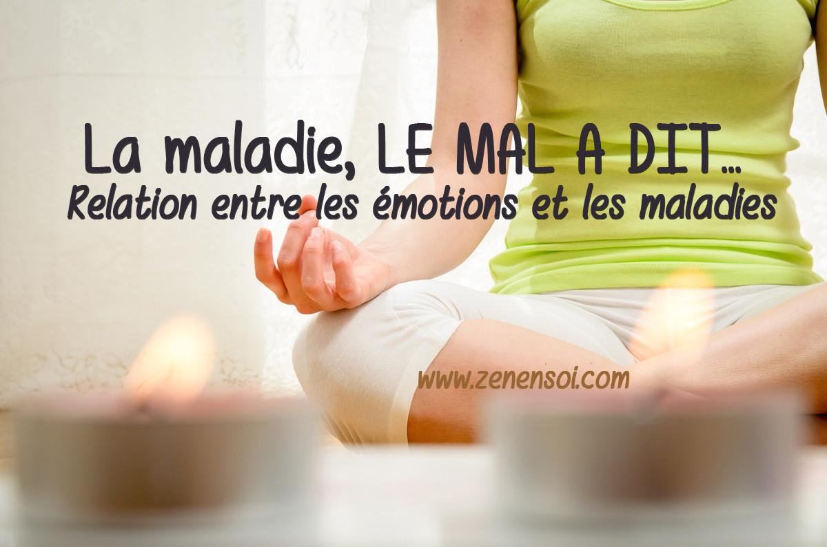 La maladie, LE MAL A DIT... Relation entre les émotions et ...