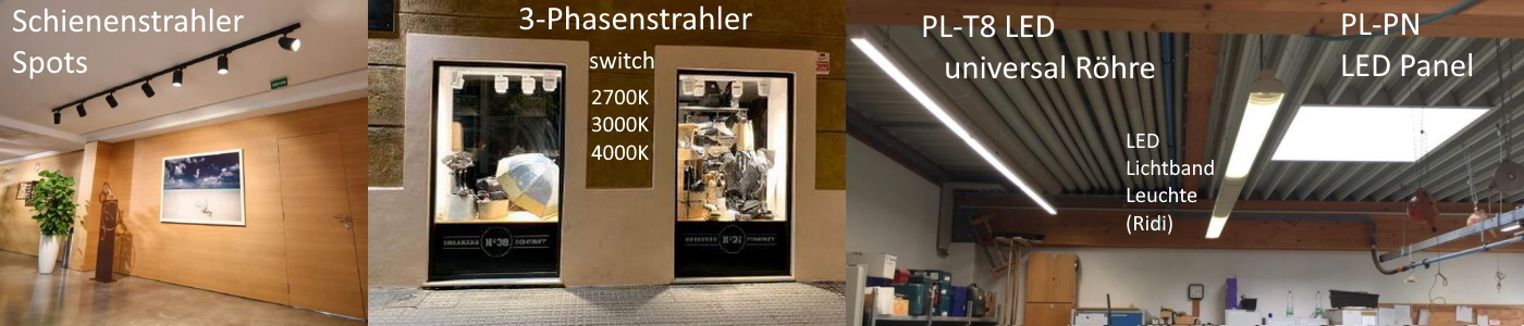 Schienenstrahler Spots - 3 Phasenstrahler cct switch - PL T8 universal LED Röhre - Ridi Lichtband - LED Panel