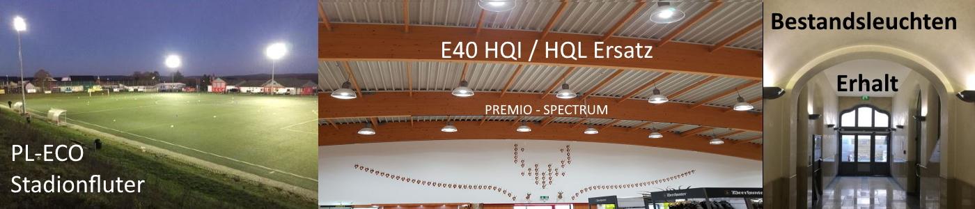 PL ECO Stadionfluter - E40 HQI/HQL Ersatz PREMIO / SPECTRUM - Bestandserhalt alter Leuchten durch Umrüstung