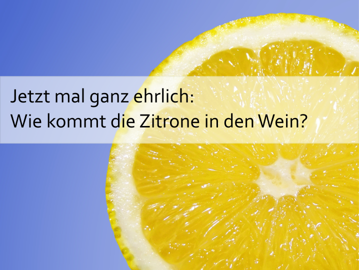 Zitrone im Wein?