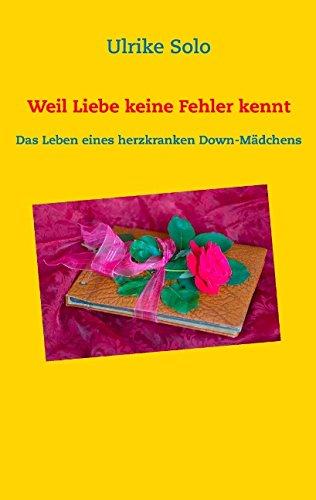 """2.Teil / besondere Leseprobe von """"Weil Liebe keine Fehler kennt"""""""